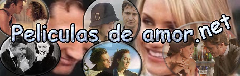 Peliculas de amor románticas. Videos de amor y sinopsis en español.